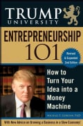 Trump University Entrepreneurship 101: How to Turn Your Idea into a Money Machine (Hardcover)