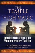 The Temple of High Magic: Hermetic Initiations in the Western Mystery Tradition (Paperback)