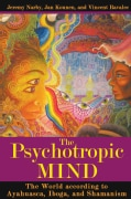 The Psychotropic Mind: The World According to Ayahuasca, Iboga, and Shamanism (Paperback)