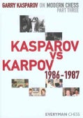 Garry Kasparov on Modern Chess: Kasparov vs Karpov 1986-1987 (Hardcover)