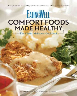 EatingWell Comfort Foods Made Healthy: The Classic Makeover Cookbook (Paperback)
