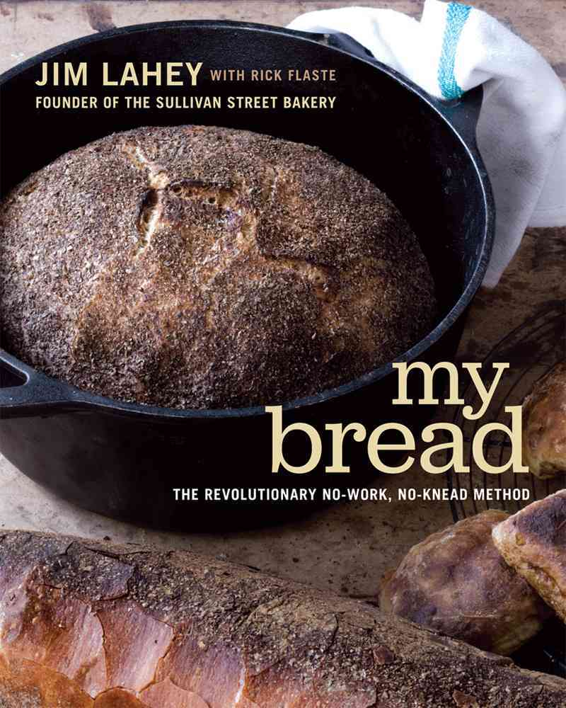 My Bread: The Revolutionary No-Work, No-Knead Method (Hardcover)