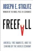 Freefall: America, Free Markets, and the Sinking of the World Economy (Hardcover)