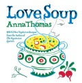 Love Soup: 160 All-New Vegetarian Recipes from the Author of the Vegetarian Epicure (Paperback)