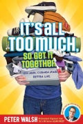 It's All Too Much, So Get It Together (Paperback)