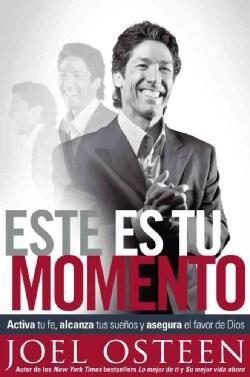 Este Es Tu Momento/ This is your time: Activa Tu Fe, Alcanza Tus Suenos Y Asegura El Favor De Dios/ Activate your... (Paperback)