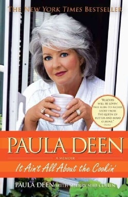 Paula Deen: It Ain't All About the Cookin' (Paperback)