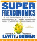 SuperFreakonomics: Global Cooling, Patriotic Prostitutes and Why Suicide Bombers Should Buy Life Insurance (CD-Audio)