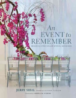 An Event to Remember: Designing Spectacular Special Occasions (Hardcover)