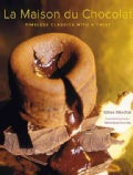 La Maison Du Chocolat: Timeless Classics With a Twist (Hardcover)