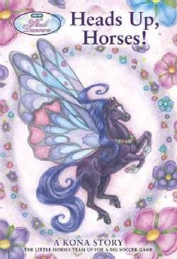 Heads Up, Horses!: A Kona Story (Paperback)