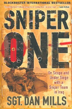Sniper One: On Scope and Under Siege With a Sniper Team in Iraq (Paperback)