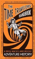 The Time Travelers' Handbook: A Wild, Wacky, and Woolly Adventure Through History! (Hardcover)