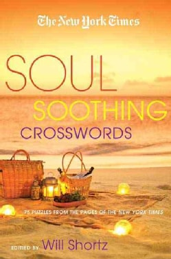 The New York Times Soul-Soothing Crosswords: 75 Relaxing Puzzles (Paperback)