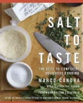 Salt to Taste: The Key to Confident, Delicious Cooking (Hardcover)