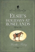 Elsie's Holiday at Roselands (Paperback)