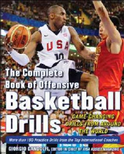 The Complete Book of Offensive Basketball Drills: Game-Changing Drills From Around the World (Paperback)