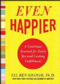 Even Happier: A Gratitude Journal for Daily Joy and Lasting Fulfillment (Paperback)