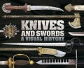 Knives and Swords: A Visual History (Hardcover)