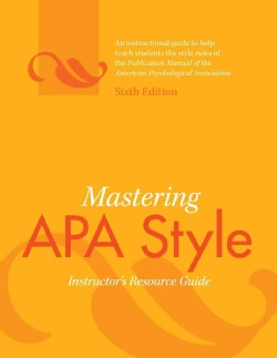 Mastering Apa Style: Instructor's Resource Guide (Spiral bound)
