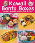 Kawaii Bento Boxes: Cute and Convenient Japanese Meals on the Go (Paperback)