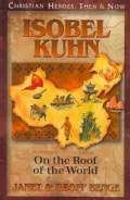 Isobel Kuhn: On the Roof of the World (Paperback)
