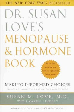 Dr. Susan Love's Menopause and Hormone Book: Making Informed Choices (Paperback)