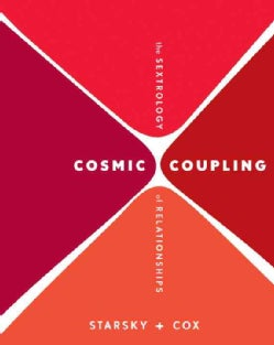 Cosmic Coupling: The Sextrology of Relationships (Paperback)