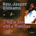 Jasper Williams - I Fell in Love with a Prostitute