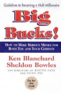 Big Bucks!: How to Make Serious Money for Both You and Your Company (Hardcover)