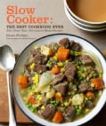 Slow Cooker: The Best Cookbook Ever: With More Than 400 Easy-to-make Recipes (Paperback)