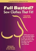 Full Busted?: Sew Clothes That Fit! (DVD video)
