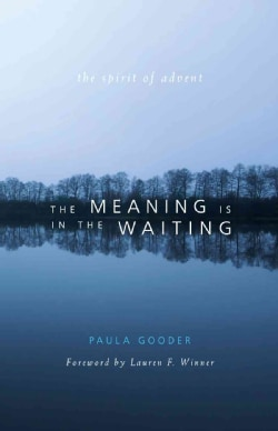 The Meaning Is in the Waiting: The Spirit of Advent (Paperback)