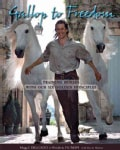 Gallop to Freedom: Training Horses With the Founding Stars of Cavalia (Hardcover)