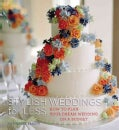 Stylish Weddings for Less: How to Plan Your Dream Wedding on a Budget (Paperback)
