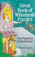Great Book of Whodunit Puzzles: Mini Mysteries for You to Solve (Paperback)