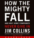How the Mighty Fall: And Why Some Companies Never Give in (CD-Audio)