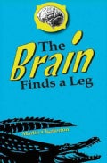 The Brain Finds a Leg (Hardcover)
