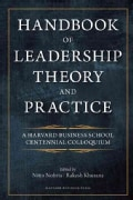 Handbook of Leadership Theory and Practice: An Hbs Centennial Colloquium on Advancing Leadership (Hardcover)