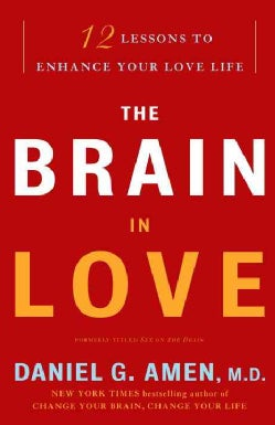 The Brain in Love: 12 Lessons to Enhance Your Love Life (Paperback)