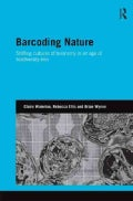 Barcoding Nature: Shifting Cultures of Taxonomy in an Age of Biodiversity Loss (Hardcover)