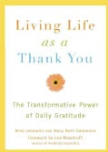 Living Life As a Thank You: The Transformative Power of Daily Gratitude (Paperback)