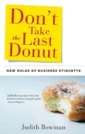 Don't Take the Last Donut: New Rules of Business Etiquette (Paperback)