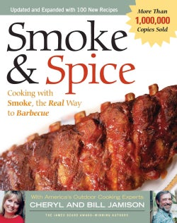 Smoke & Spice: Cooking With Smoke, the Real Way to Barbecue (Paperback)