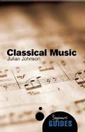 Classical Music: A Beginner's Guide (Paperback)