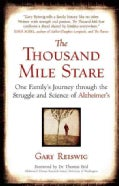 The Thousand Mile Stare: One Family's Journey Through the Struggle and Science of Alzheimer's (Hardcover)