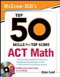 Act Math: Mcgraw-hill's Top 50 Skills for a Top Score