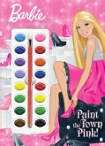 Barbie Paint the Town Pink! (Paperback)