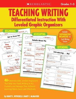 Teaching Writing: Differentiated Instruction With Leveled Graphic Organizers (Paperback)