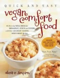 Quick and Easy Vegan Comfort Food: 65 Everyday Meal Ideas for Breakfast, Lunch and Dinner With over 150 Great-Tas... (Paperback)